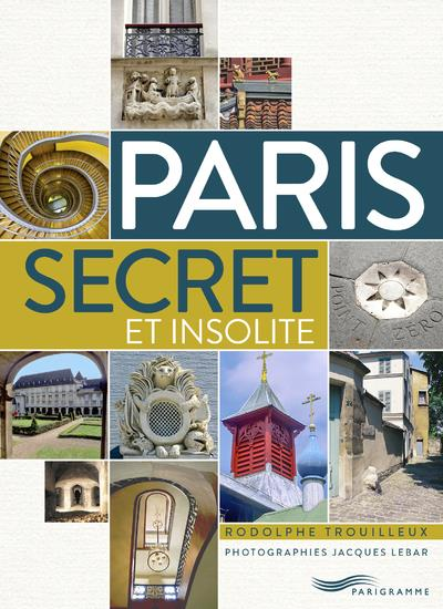- PARIS SECRET ET INSOLITE